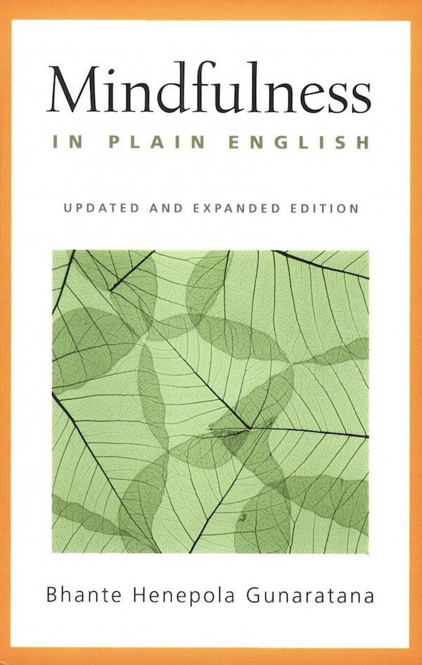 Mindfulness in Plain English by Bhante Henepola Gunaratana