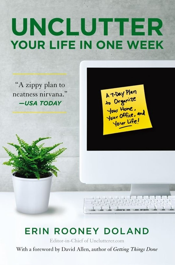 Unclutter Your Life in One Week by Erin Rooney Doland